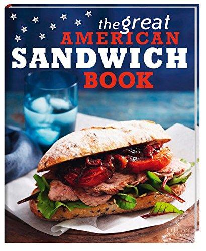 The Great American Sandwich Book 9783771645793 Amazon Com Books