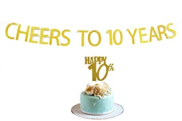 Cheers To 10 Years Banner And Happy 10th Cake Topper Gold Glitter For 10th Birthday Wedding Anniversary Party Decorations Supplies