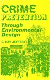 Crime Prevention Through Environmental Design, Jeffery, C. R., 0803907060