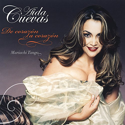 Aida Cuevas Stream or buy for $8.99 · De Corazón a Corazón Mariachi .