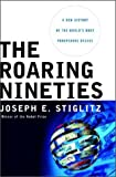 The Roaring Nineties, Joseph E. Stiglitz, 0393058522