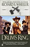 Drum's Ring, Richard S. Wheeler, 0451203631