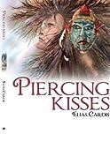 Piercing Kisses, Elias Cardis, 1438900813