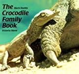 Crocodile Family Book, Victoria Stone and Mark Deeble, 0735813175