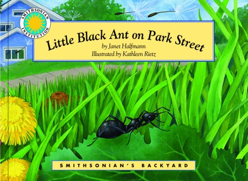 Little Black Ant on Park Street - a Smithsonian's Backyard Book