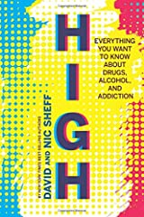 High: Everything You Want to Know About Drugs, Alcohol, and Addiction Hardcover