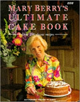 Mary berrys ultimate cake book over 200 classic recipes mary mary berrys ultimate cake book over 200 classic recipes mary berry 8601409769295 amazon books fandeluxe Images