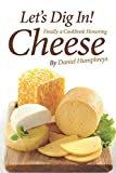 Let s Dig In!: Finally a Cookbook Honoring Cheese
