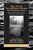 Real God Is the Indivisible Oneness of Unbroken Light, John Da Free, 1570971277