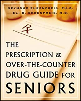 Book The Prescription and Over-the-Counter Drug Guide for Seniors