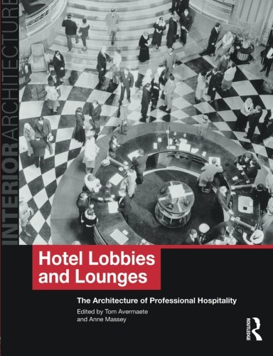 Hotel Lobbies And Lounges  The Architecture Of Professional Hospitality  Interior Architecture