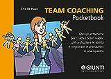 Team Coaching: Consigli e tecniche per coach e team leader, utili a sfruttare le abilità e migliorare le prestazioni di una squadra (Management Pocketbooks) (Italian Edition)
