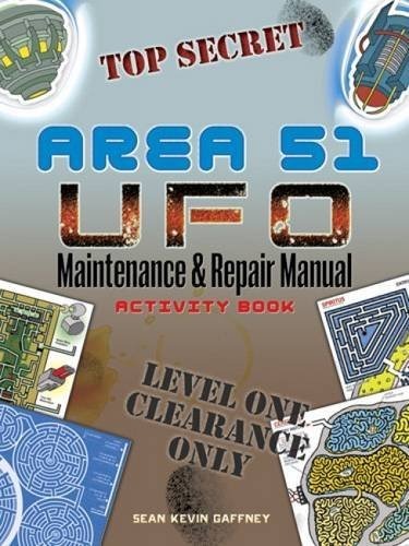 AREA 51 UFO Maintenance and Repair Manual Activity Book (Dover Children's Activity Books) by Sean Kevin Gaffney - Shopping Gaffney
