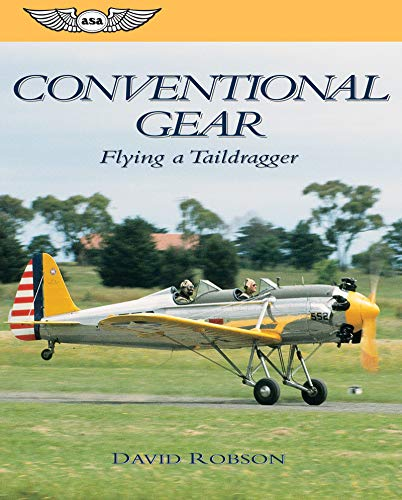 Conventional Gear: Flying a Taildragger (General Aviation Reading - Gear Generals