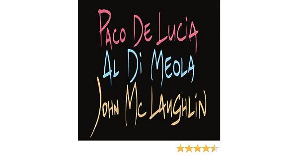Paco De Lucia, Al Di Meola, John McLaughlin de Paco De Lucía & Al Di Meola & John McLaughlin en Amazon Music - Amazon.es