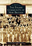 img - for Polish Community of New Britain (Images of America) book / textbook / text book