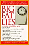 Big Fat Lies, Glenn A. Gaesser, 0449909417