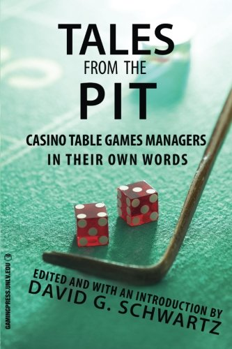 Tales from the Pit: Casino Table Games Managers in Their Own Words (Gambling Studies Series)