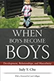 When Boys Become Boys: Development, Relationships, and Masculinity