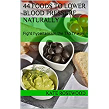 44 Foods to Lower Blood Pressure Naturally: Fight hypertension the TASTY way