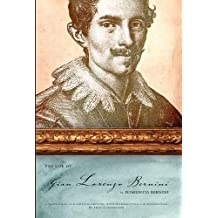 The Life of Gian Lorenzo Bernini: A Translation and Critical Edition, with Introduction and Commentary, by Franco Mormando