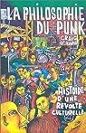 La philosophie du punk : Histoire d'une révolte culturelle par O'Hara