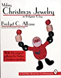 Making Christmas Jewelry in Polymer Clay (Schiffer Book for Craftspeople)