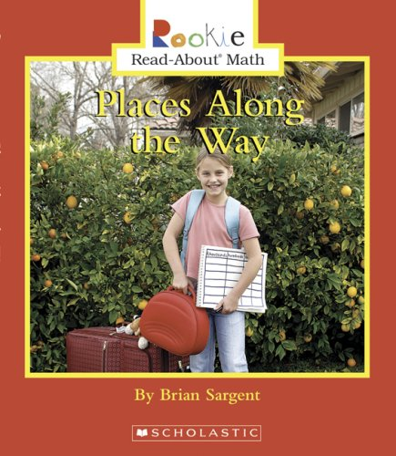 Places Along the Way (Rookie Read-About Math) PDF