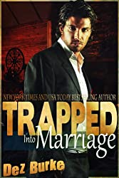 Trapped Into Marriage (Billionaire Bad Boy Romance) (English Edition)