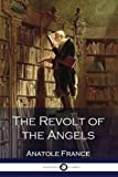 img - for Anatole France - The Revolt of the Angels book / textbook / text book