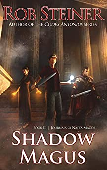 Shadow Magus (Journals of Natta Magus Book 2) by [Steiner, Rob]