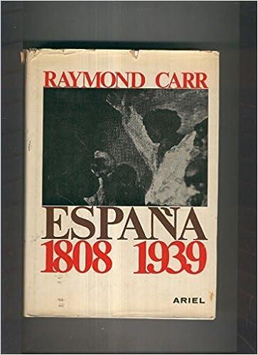 España 1808-1939: Amazon.es: Raymond Carr: Libros