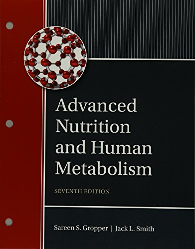 (Bundle: Advanced Nutrition and Human Metabolism, Loose-Leaf Version, 7th + MindTap Nutrition, 1 term (6 months) Printed Access Card)