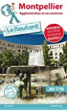 Guide du Routard Montpellier 2017: Agglomération et ses environs