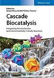 Cascade Biocatalysis Integrating Stereoselective and Environmentally Friendly Reactions, , 3527335226