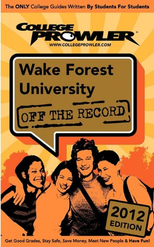 Wake Forest University 2012: Off the Record