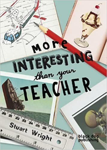 More Interesting Than Your Teacher
