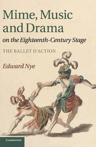 Pdf Arts Mime, Music and Drama on the Eighteenth-Century Stage: The Ballet d'Action