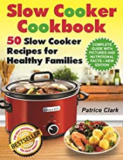 Slow Cooker Cookbook: 50 Slow Cooker Recipes for Healthy Families (slow cooking pot,crock-pot cookbooks 2017,kitchen major appliances,small crockpot cookbook)