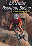 img - for Extreme Mountain Biking (Extreme Sports) book / textbook / text book