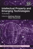Intellectual Property and Emerging Technologies, Matthew Rimmer, Alison McLennan, 1849802467