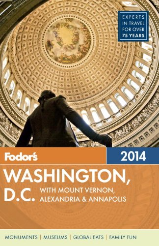 Fodor's Washington, D.C. 2014: with Mount Vernon, Alexandria & Annapolis (Full-color Travel Guide)