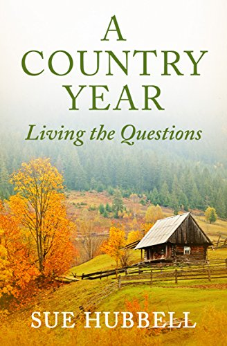 A Country Year: Living the Questions by [Hubbell, Sue]