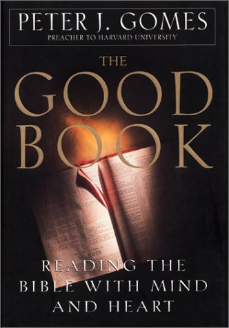 The Good Book: Reading the Bible With Mind and Heart by William Morrow