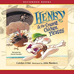 Henry and the Crazed Chicken Pirates Audiobook