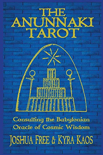 The Anunnaki Tarot: Consulting the Babylonian Oracle of Cosmic Wisdom