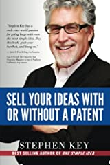 Sell Your Ideas With or Without A Patent Paperback