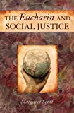 The Eucharist and Social Justice, Margaret Scott, 0809145669