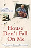 House, Don't Fall on Me, Maidhc Dainin O. Se, 1856355500