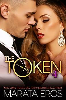 The Token (#4): Alpha Billionaire Dark Romance by [Eros, Marata, Blodgett, Tamara Rose]